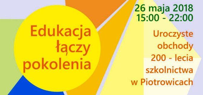 Obchody 200 lecia szkolnictwa w Piotrowicach. Piknik rodzinny.